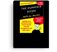 Moral Values for Dummies Canvas Print