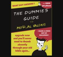 Moral Values for Dummies by Octochimp Designs