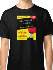 Moral Values for Dummies Classic T-Shirt