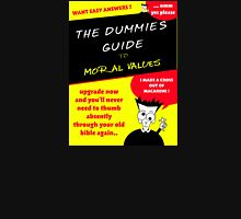 Moral Values for Dummies Unisex T-Shirt