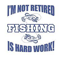 Retirement Fishing Humor Photographic Print