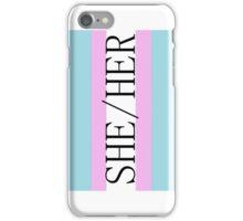 She/her phone case iPhone Case/Skin
