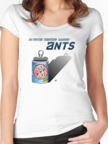 So You're Thinking Canned Ants? Women's Fitted Scoop T-Shirt