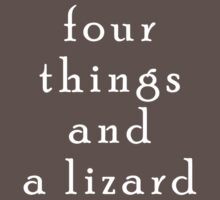 four things and a lizard by Fitzroyalty