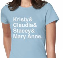 Kristy & Claudia & Stacey & Mary Ann. Womens Fitted T-Shirt