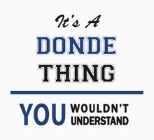 It's a DONDE thing, you wouldn't understand !! by thinging