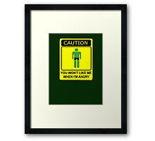 Don't Make Me Angry Framed Print