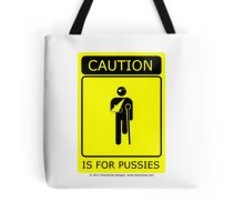 Caution is for.. Tote Bag