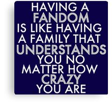 Fandom Understands Crazy (White) Canvas Print