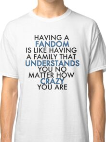Fandom Understands Crazy (Black) Classic T-Shirt