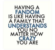 Fandom Understands Crazy (Black) Art Print