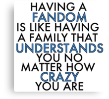Fandom Understands Crazy (Black) Canvas Print