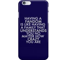 Fandom Understands Crazy (White) iPhone Case/Skin