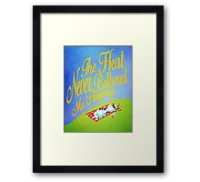 The Heat Never Bothered Me Anyway Framed Print