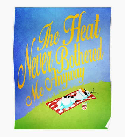 The Heat Never Bothered Me Anyway Poster