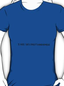 SRS photographer (black text) T-Shirt