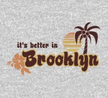 IT'S BETTER IN BROOKLYN by 4playbk