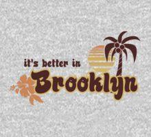 IT'S BETTER IN BROOKLYN T-Shirt