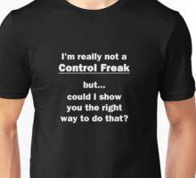 I'm Really Not a Control Freak Unisex T-Shirt