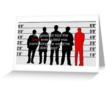 Usual suspects Greeting Card