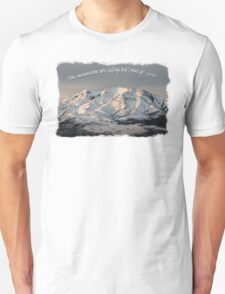 The Mountains are calling and I must go Tee Shirt or Sticker alternate design Unisex T-Shirt