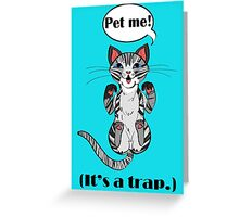 Trap Cat (Grey Tabby Cat) Greeting Card
