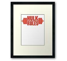 Hulk Rules Framed Print