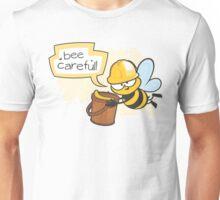 Be Careful Unisex T-Shirt