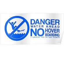 Danger! No Hover Boarding! Poster