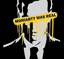 Moriarty was Real by johnnycrashh