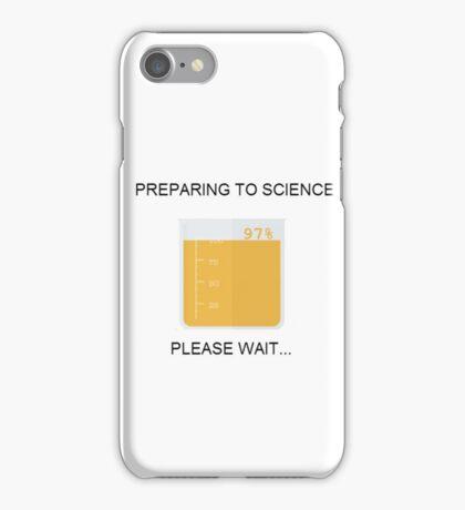 Preparing to Science iPhone Case/Skin