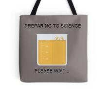 Preparing to Science Tote Bag