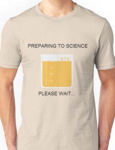 Preparing to Science Unisex T-Shirt