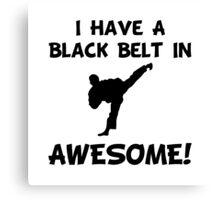Black Belt Awesome Canvas Print