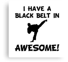 Black Belt Awesome Canvas Print