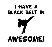 Black Belt Awesome Photographic Print