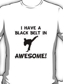 Black Belt Awesome T-Shirt