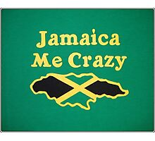 Jamaica Me Crazy Photographic Print