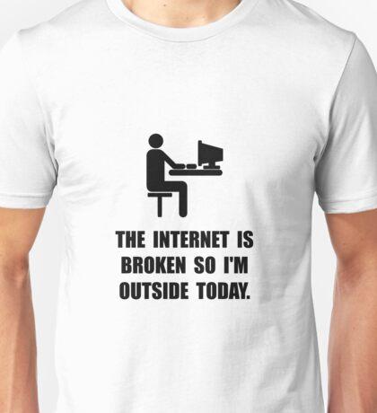 Broken Internet Outside Unisex T-Shirt