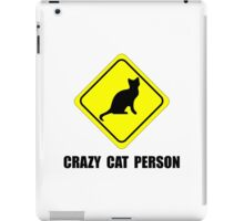 Crazy Cat Person iPad Case/Skin