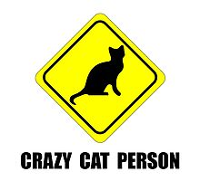 Crazy Cat Person by TheBestStore