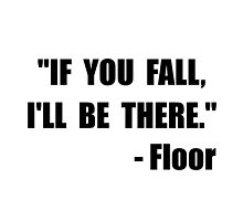Fall Floor Quote by TheBestStore