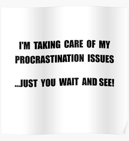 Procrastination Issues Poster