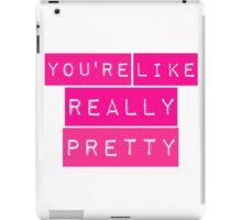 You're Like Really Pretty Mean Girls Regina George iPad Case/Skin