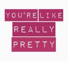 You're Like Really Pretty Mean Girls Regina George T-Shirt