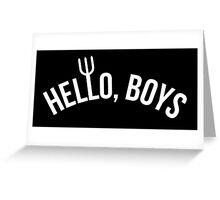 Hello, Boys created by Mark Sheppard Greeting Card