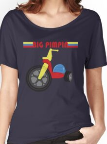 Big Pimpin Women's Relaxed Fit T-Shirt