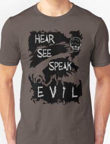 Hear See Speak evil Unisex T-Shirt