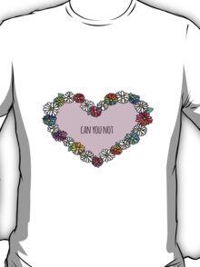 Can You Not Heart T-Shirt
