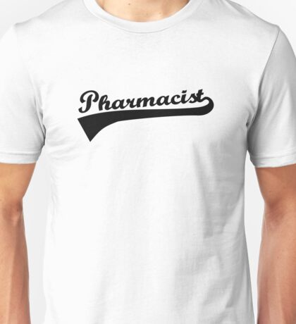 Pharmacist Unisex T-Shirt